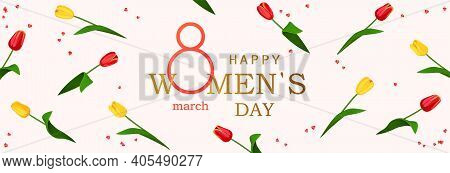 8 March. Happy Womens Day Horizontal Banner For The Website With Background Of Spring Flowers Tulips
