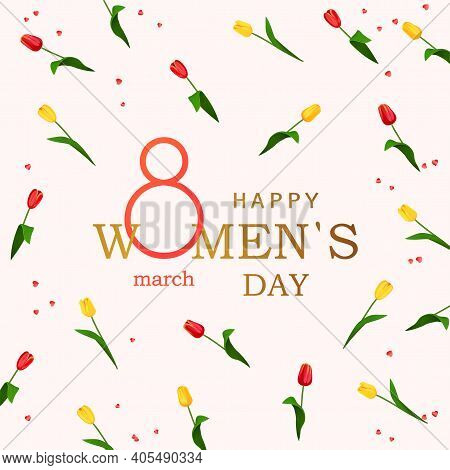 Happy Womens Day Greeting Card With Tulips Background. Postcard On March 8 With Flowers. Vector Illu