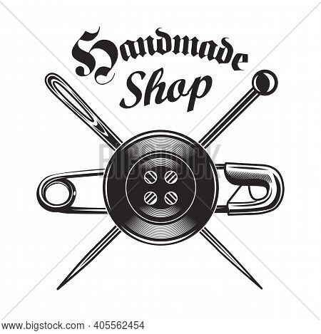 Monochrome Tailoring Needles, Pins And Button Emblem Template. Vector Illustrations Of Sewing Tools