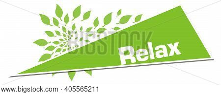 Relax Text Written Over Green Background With Leaves.