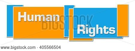 Human Rights Text Written Over Blue Orange Background.