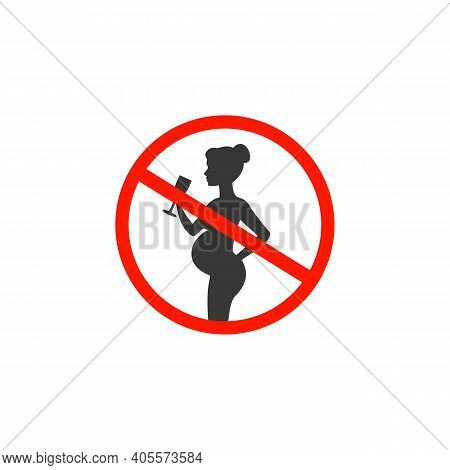 Pregnant No Drinking Alcohol. No Alcoholic Drink Pregnancy Period Vector Sign With Pregnant Woman Si