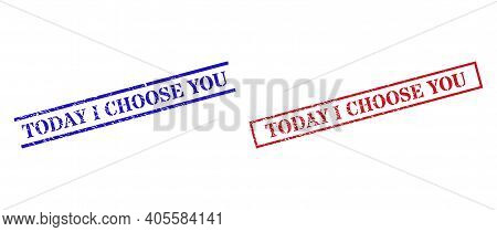 Grunge Today I Choose You Seal Stamps In Red And Blue Colors. Stamps Have Draft Texture. Vector Rubb