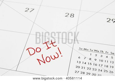 closeup of a calendar with Do It Now text poster