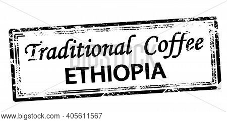 Rubber Stamp With Text Traditional Coffee Ethiopia Inside, Vector Illustration