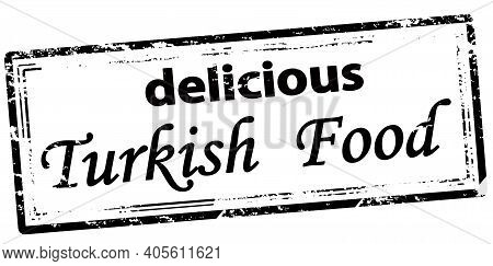 Rubber Stamp With Text Delicious Turkish Food Inside, Vector Illustration