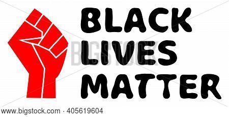 Blm Fist Illustration For Human Rights In America. Vector Blm Fist In Red And Black Colors. Vibrant