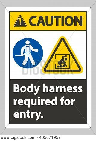 Caution Sign Body Harness Required For Entry