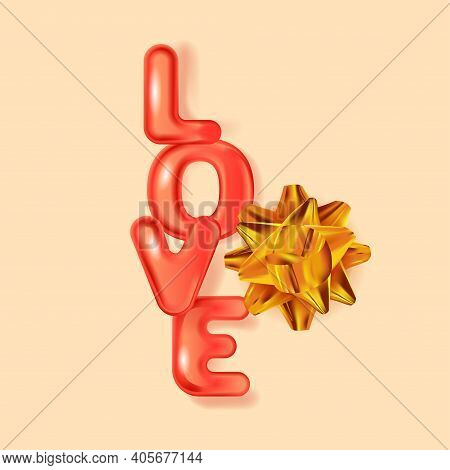 Holiday Vector Illustration With 3d Decorative Objects. Red Text Love And Golden Bow. Design For Val