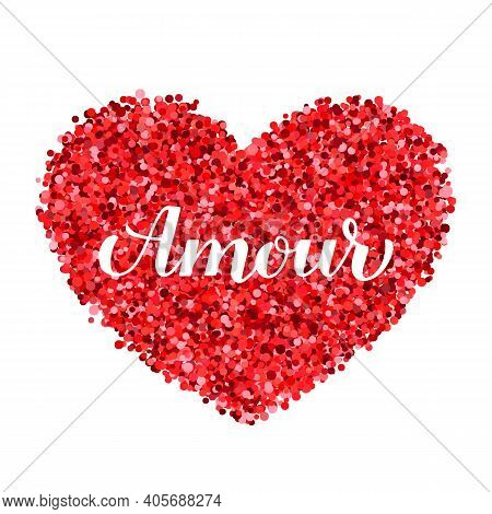 Amour Calligraphy Hand Lettering. Love Inscription In French. Valentines Day Greeting Card. Vector T