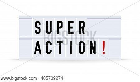Super Action. Text Displayed On A Vintage Letter Board Light Box. Vector Illustration.