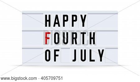 Happy Fourth Of July. Text Displayed On A Vintage Letter Board Light Box. Vector Illustration.
