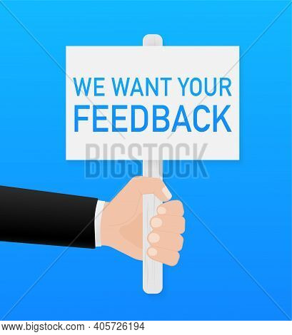 Advertising Concept With Want Your Feedback Poster. Want Your Feedback Poster For Marketing Design.
