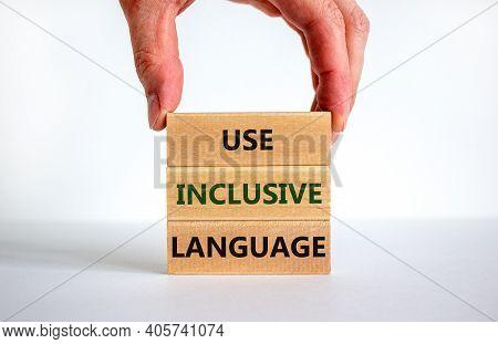 Use Inclusive Language Symbol. Wooden Blocks With Words 'use Inclusive Language'. Beautiful White Ba