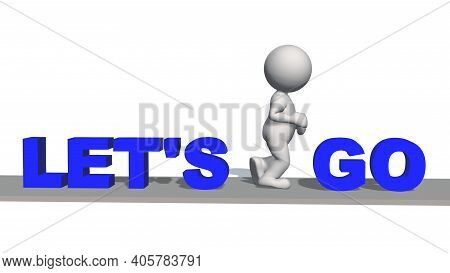 Let\'s Go - Blue Lettering With 3d People On Gray Catwalk - Isolated On White Background - 3d Illust