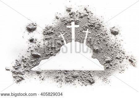Golgotha Hill With Three Cross And Calvary Of Jesus Drawing In Ash Or Dust As Ash Wednesday, Lent, E