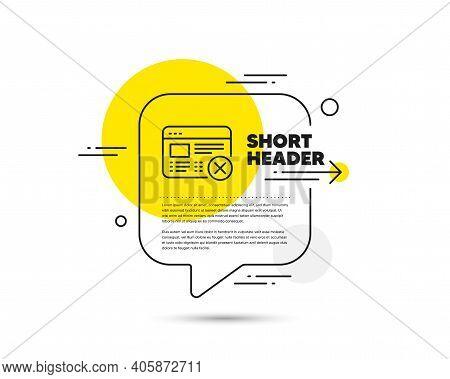 Reject Web Page Line Icon. Speech Bubble Vector Concept. No Internet Sign. Delete Browser. Reject We