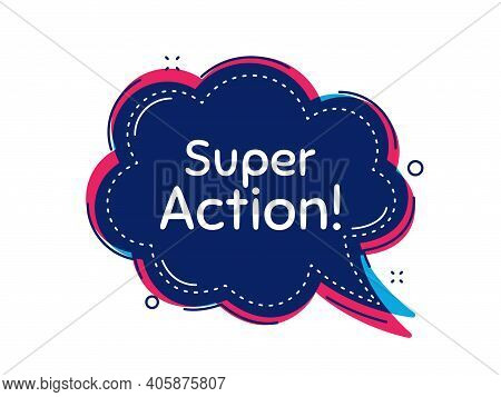Super Action Symbol. Thought Bubble Vector Banner. Special Offer Price Sign. Advertising Discounts S