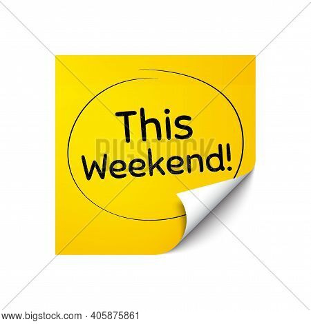 This Weekend Symbol. Sticker Note With Offer Message. Special Offer Sign. Sale. Yellow Sticker Banne
