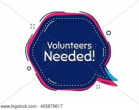 Volunteers Needed. Thought Bubble Vector Banner. Volunteering Service Sign. Charity Work Symbol. Dia