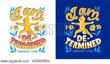 The Vector Illustration With A Cat In Warrior Pose Has Lettering Phrase - I Am Determined