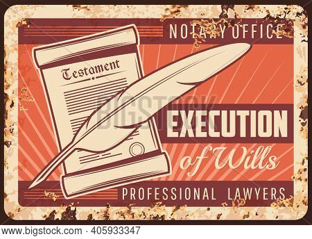 Notary Office Rusty Metal Plate, Vector Notarial Service Wills Execution, Testament And Feather Pen