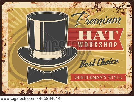 Tailor Shop Metal Plate Rusty, Man Hat Making Workshop, Vector Retro Poster. Millinery And Hat-maker