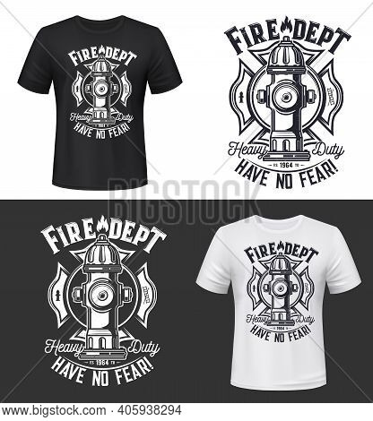 Tshirt Print With Water Hydrant, Vector Apparel Mockup For Firefighters Department. Fire Rescue Dept