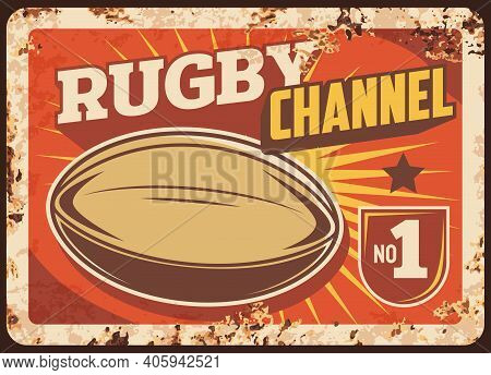 Rugby Sport Channel Rusty Metal Vector Plate. Rugby Quanco Ball, Vintage Typography And Frame With R