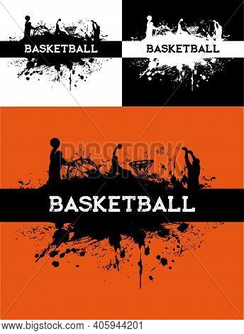 Basketball Tournament, Streetball Game Grungy Backgrounds With Paint Smudges And Player Silhouettes