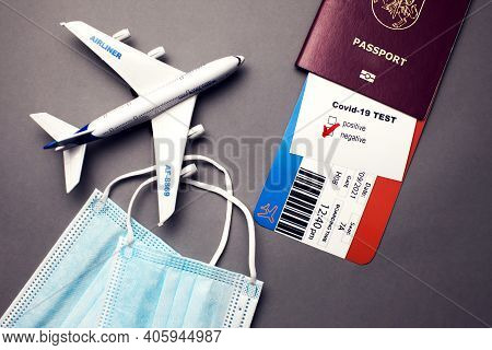 Traveling During Covid-19 Pandemic, Passport With Airline Ticket, Covid-19 Negative Test, Medical Ma