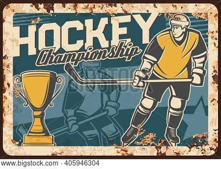 Ice Hockey Championship Game Rusty Metal Plate. Player On Skates With Stick In Hands, Golden Cup Or