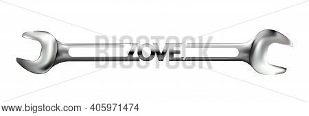 Realistic Hand Wrench Or Spanner With Caption Love Isolated On White Background. Photo-realistic Chr