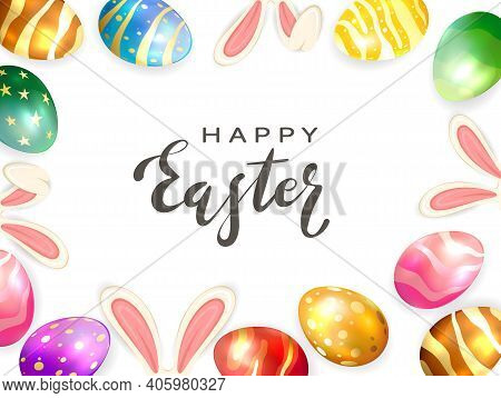 Colored Easter Eggs With Rabbit Ears And Lettering Happy Easter Isolated On White Background. Illust