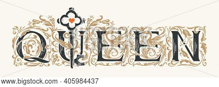Word Queen. Vintage Lettering In Ornate Hand-drawn Initial Letters. Queen Logo Symbol Luxury Design