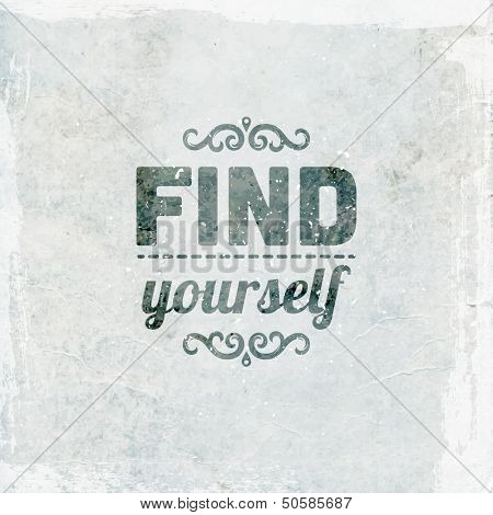 "Quote Typographical Background, vector design. ""Find yourself"" poster"