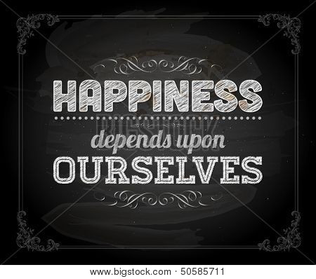 "Quote Typographical Background, vector design. ""Happiness depends upon ourselves"""