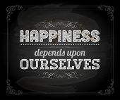 "Quote Typographical Background, vector design. ""Happiness depends upon ourselves"" poster"