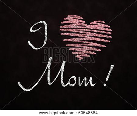 Chalkboard Love For Mom