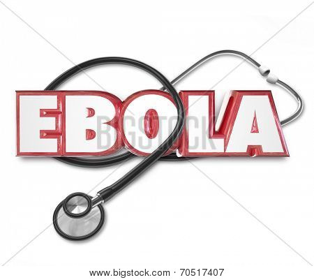 Ebola word in red 3d letters on a doctor's stethoscope to illustrate health care treatment of disease ror virus