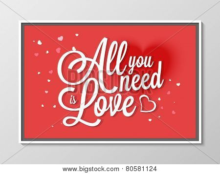 Beautiful greeting card design with text All You Need is Love on hearts decorated red background for Happy Valentines Day celebration.