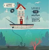Boat Home - Home is where the anchor drops inspirational quote, with tiny house in a sailing boat at sea, underwater flora and wast sky with seagulls. Whimsical hand drawn illustration poster