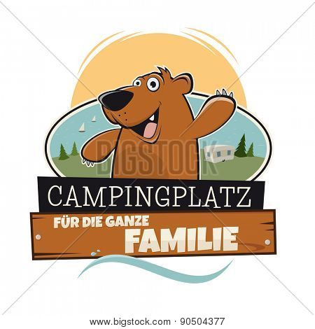 funny cartoon bear on campsite with a german sign that means camping for the whole family