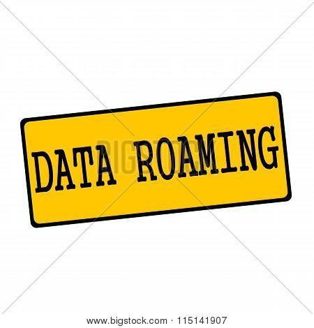 Data Roaming Wording On Rectangular Signs