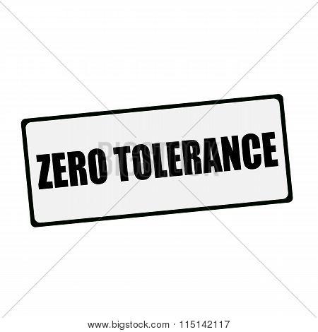 an image of ZERO TOLERANCE wording on rectangular signs poster