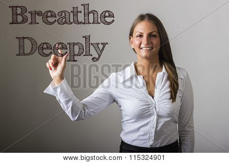 Breathe Deeply - Beautiful Girl Touching Text On Transparent Surface