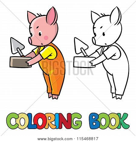 Little Piglet With Brick And Trowel. Coloring Book
