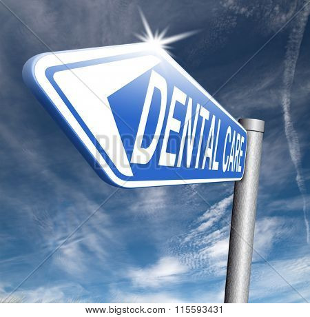 dental health care center oral hygiene or surgery for healthy teeth without caries but with a beautiful smile road sign with text