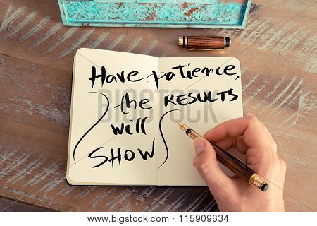 Written Text Have Patience, The Results Will Show