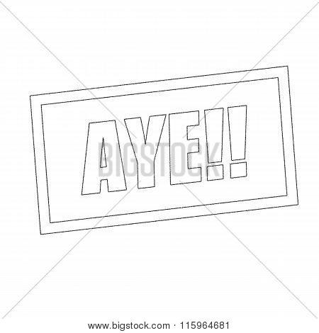 Aye Monochrome Stamp Text On White
